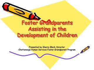 Foster Grandparents Assisting in the Development of Children