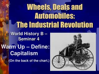 Wheels, Deals and Automobiles: The Industrial Revolution