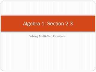 Algebra 1: Section 2-3