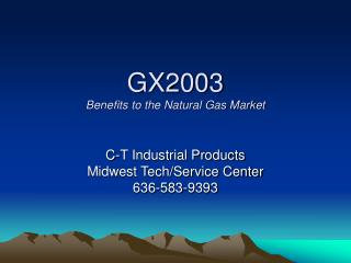 GX2003 Benefits to the Natural Gas Market