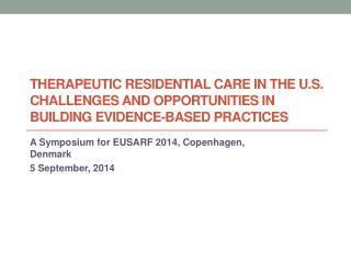 A Symposium for EUSARF 2014, Copenhagen, Denmark 5 September, 2014