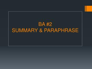 BA #2 SUMMARY & PARAPHRASE