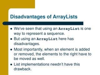 Disadvantages of ArrayLists