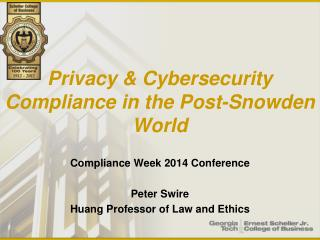 Privacy & Cybersecurity Compliance in the Post-Snowden World