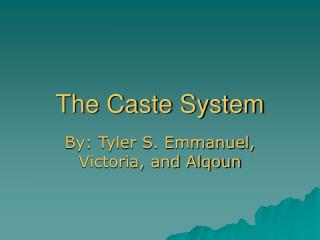 The Caste System