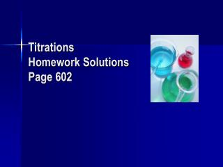 Titrations Homework Solutions Page 602