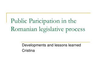 Public Paricipation in the Romanian legislative process