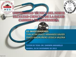 CO-INVESTIGADORES : CHALACÁN ERAZO ARMANDO XAVIER ERAZO MADRUÑERO JESSICA VALERIA