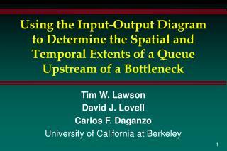 Tim W. Lawson David J. Lovell Carlos F. Daganzo University of California at Berkeley