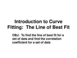 Introduction to Curve Fitting:  The Line of Best Fit