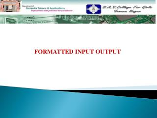 FORMATTED INPUT OUTPUT