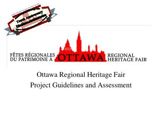 Ottawa Regional Heritage Fair Project Guidelines and Assessment