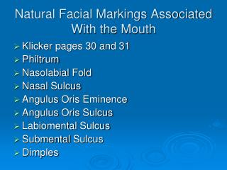 Natural Facial Markings Associated With the Mouth