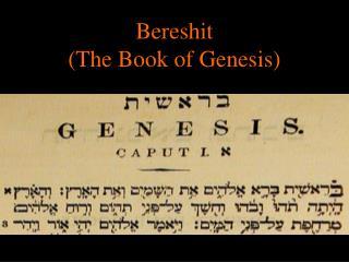 Bereshit (The Book of Genesis)