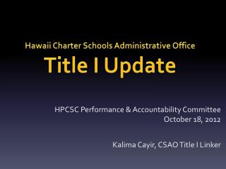 Hawaii Charter Schools Administrative Office Title I Update