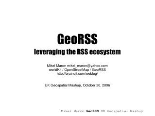 GeoRSS leveraging the RSS ecosystem
