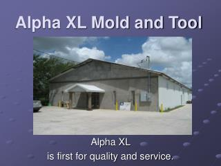 Alpha XL Mold and Tool