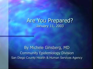 Are You Prepared? January 11, 2003