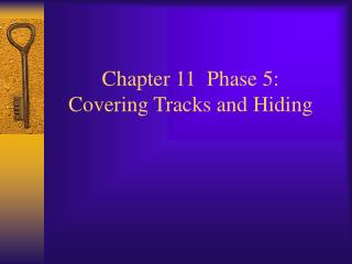 Chapter 11 Phase 5: Covering Tracks and Hiding