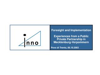Foresight and Implementation