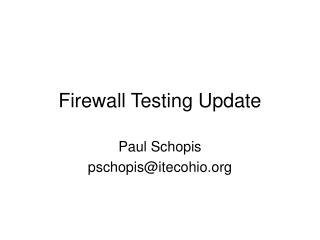 Firewall Testing Update