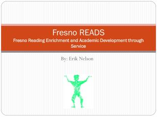 Fresno READS Fresno Reading Enrichment and Academic Development through Service