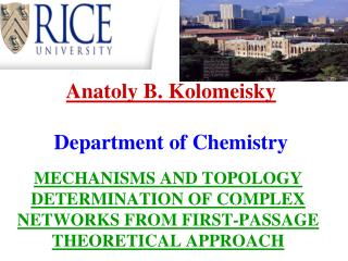 Anatoly B. Kolomeisky Department of Chemistry