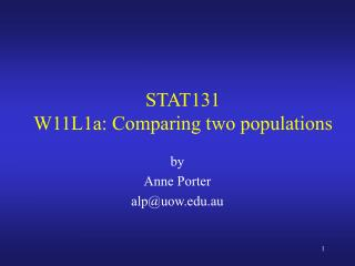 STAT131 W 11 L 1a: Comparing t w o populations