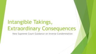 Intangible Takings, Extraordinary Consequences