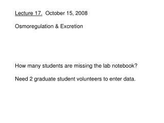 Lecture 17. October 15, 2008 Osmoregulation & Excretion
