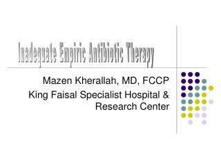 Mazen Kherallah, MD, FCCP King Faisal Specialist Hospital & Research Center