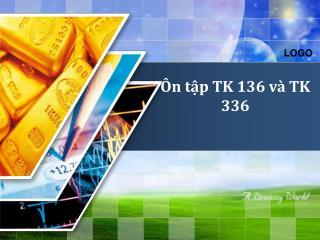 Ôn tập TK 136 và TK 336