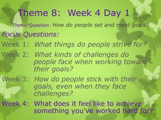 Theme 8:  Week 4 Day 1