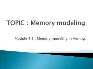 TOPIC : Memory modeling