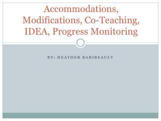 Accommodations, Modifications, Co-Teaching, IDEA, Progress Monitoring