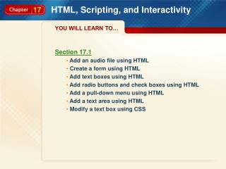 Section 17.1 Add an audio file using HTML Create a form using HTML Add text boxes using HTML