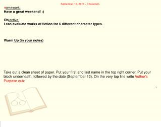 September 12, 2014 - Characters H omework:  Have a great weekend! :)  Ob jective: