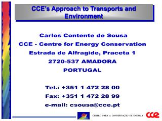 Carlos Contente de Sousa CCE - Centre for Energy Conservation Estrada de Alfragide, Praceta 1