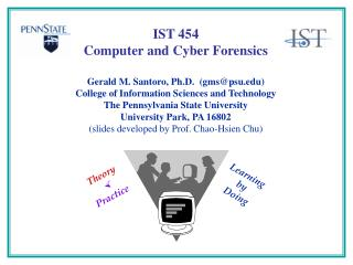Gerald M. Santoro, Ph.D. (gms@psu) College of Information Sciences and Technology