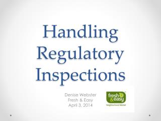 Handling Regulatory Inspections