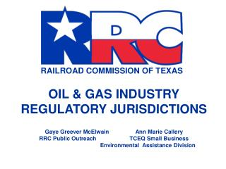 OIL & GAS INDUSTRY REGULATORY JURISDICTIONS Gaye Greever McElwain		Ann Marie Callery