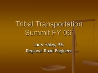 Tribal Transportation Summit FY 06'