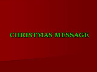 CHRISTMAS MESSAGE
