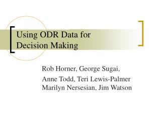 Using ODR Data for  Decision Making