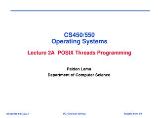 CS450/550 Operating Systems Lecture 2A  POSIX Threads Programming
