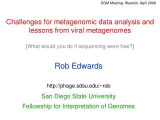 Rob Edwards phage.sdsu/~rob San Diego State University