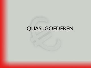 QUASI-GOEDEREN