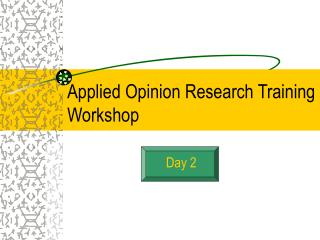 Applied Opinion Research Training Workshop
