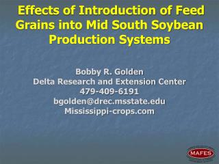 Effects of Introduction of Feed Grains into Mid South Soybean Production Systems
