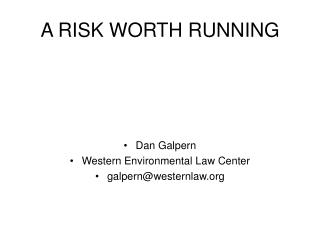 A RISK WORTH RUNNING
